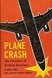 Plane Crash: The Forensics of Aviation Disasters [Lingua Inglese]